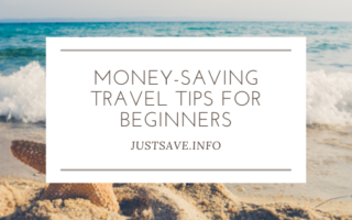 Money-Saving Travel Tips for Beginners