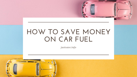 HOW TO SAVE MONEY ON CAR FUEL