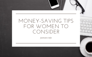 MONEY-SAVING TIPS FOR WOMEN TO CONSIDER