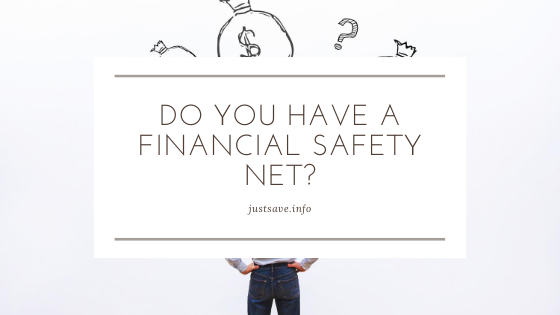 Do You Have A Financial Safety Net? (And How To Build One)