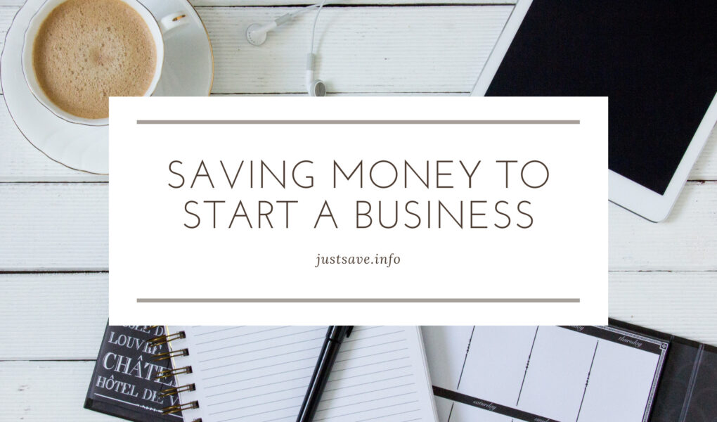 SAVING MONEY TO START A BUSINESS