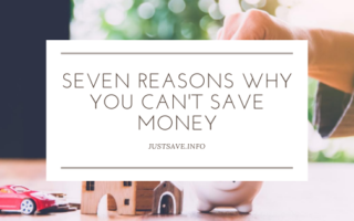 SEVEN REASONS WHY YOU CAN'T SAVE MONEY