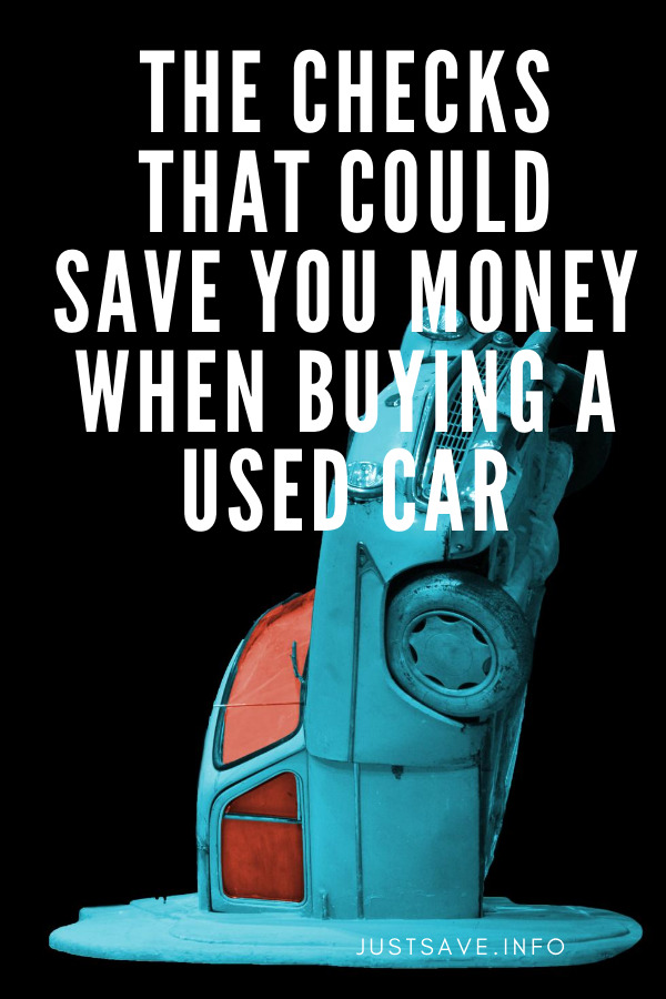 THE CHECKS THAT COULD SAVE YOU MONEY WHEN BUYING A USED CAR