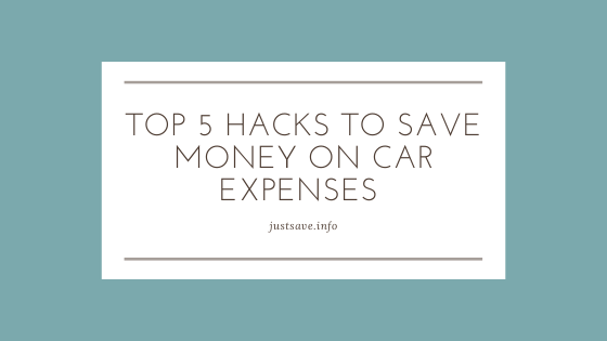 TOP 5 HACKS TO SAVE MONEY ON CAR EXPENSES