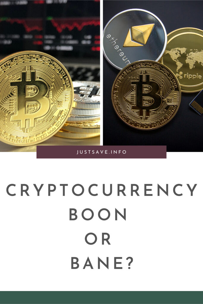 CRYPTOCURRENCY: BOON OR BANE?