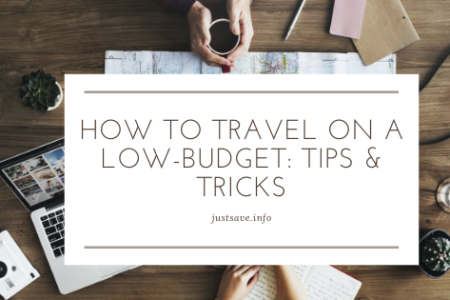 HOW TO TRAVEL ON A LOW-BUDGET: TIPS & TRICKS