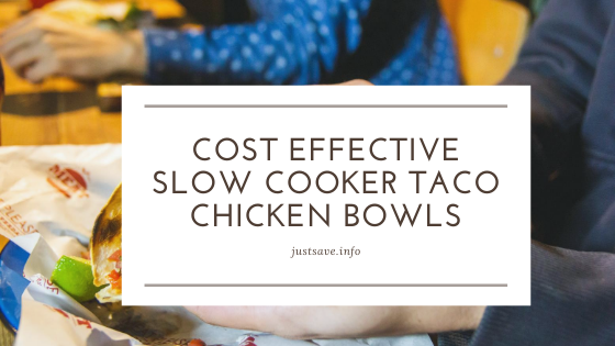 COST EFFECTIVE SLOW COOKER TACO CHICKEN BOWLS