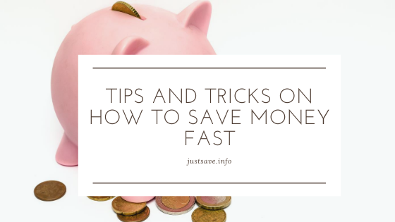 TIPS AND TRICKS ON HOW TO SAVE MONEY FAST