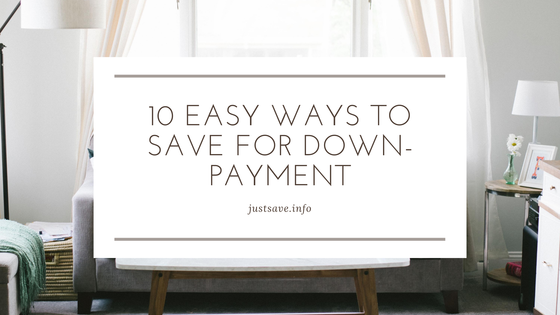 10 EASY WAYS TO SAVE FOR DOWN-PAYMENT