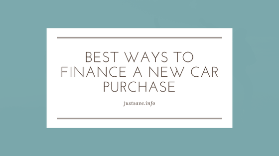 THE 5 BEST WAYS TO FINANCE A NEW CAR PURCHASE
