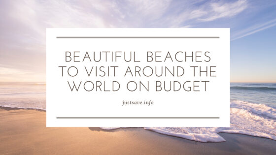 BEAUTIFUL BEACHES TO VISIT AROUND THE WORLD ON BUDGET