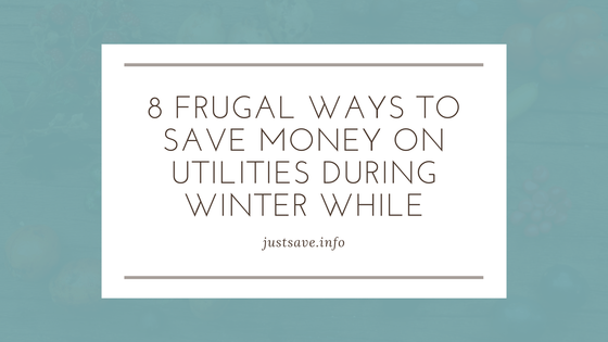 FRUGAL WAYS TO SAVE MONEY ON UTILITIES