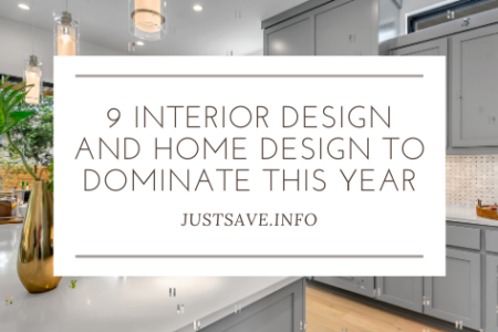 9 INTERIOR DESIGN AND HOME DESIGN TO DOMINATE THIS YEAR