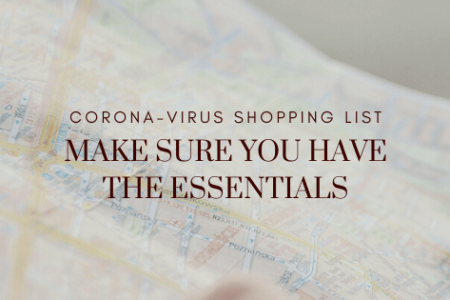 CORONA-VIRUS SHOPPING LIST- MAKE SURE YOU HAVE THE ESSENTIALS