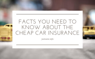 Facts You Need To Know About The Cheap Car Insurance