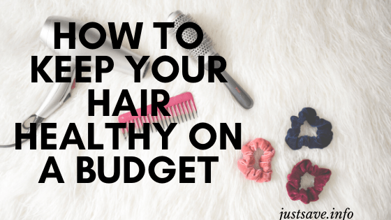 HAIR LOSS: HOW TO KEEP YOUR HAIR HEALTHY ON A BUDGET