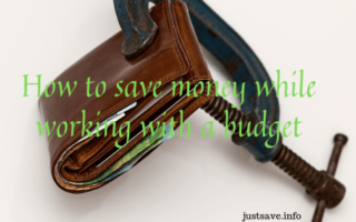 How to save money while working with a budget