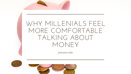 WHY MILLENIALS FEEL MORE COMFORTABLE TALKING ABOUT MONEY?