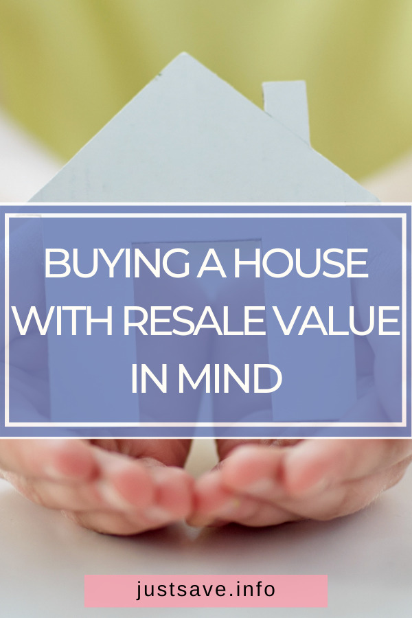 Buying A House With Resale Value In Mind