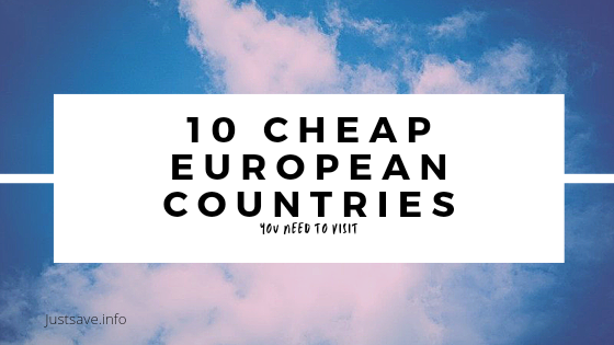 10 Cheap European Countries That You Need To Visit