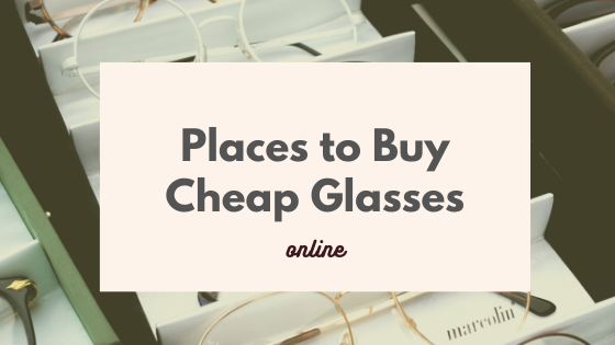 Places to Buy Cheap Glasses Online